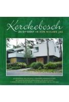 Kerckebosch.  Zeist-Oost in een nieuw jasje. De presentatie van een geheel vernieuwde woonwijk in Zeist van 2013 tot 2020 | Olfert Overduin | 9789082004014