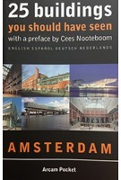 25 buildings you should have seen; Amsterdam | 9789082054354 | Arcam Pocket