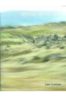 Moved movements. Farewell Speech 2015, Professor of Landscape Architecture   Dirk Sijmons   9789082361919   TU DELFT