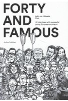 Forty and Famous 10 interviews with succesful young European architects | Amilcar Publishers | 9789082545807