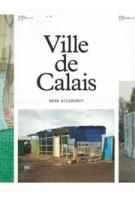 Ville De Calais | Henk Wildschut | 9789082588507
