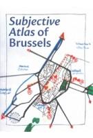 Subjective atlas of Brussels | Annelys de Vet, Petra van Brabandt, Margrit Coppé, Lisemarie van Loon, Erika Sprey | 9789082919905