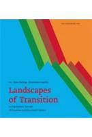Landscapes of Transition. An Optimistic Decade of Croatian Architectural Culture | Hans Ibelings, Krunoslav Ivanisin | 9789085066965