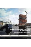 Stadsvernieuwingsprojecten in Vlaanderen. Ontwerpend onderzoek en capacity building