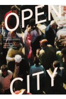 Open City: Designing Coexistence | Tim Rieniets, Jennifer Sigler, Kees Christiaanse | 9789085067832