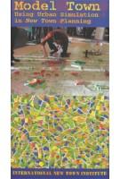 Model Town. Using Urban Simulation in New Town Planning | Egbert Stolk, Marco te Brömmelstroet, INTI | 9789085068044