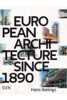 European Architecture since 1890 | Hans Ibelings | 9789085068815 | SUN