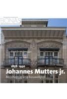 Johannes Mutters Jr. (1858-1930) Art Nouveau architect in Den Haag en Wassenaar | Bart Verbrugge | 9789087047795 | BONAS, uitgeverij Verloren