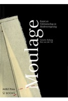 Moulage. Kunst en Vakmanschap in Modevorming | Annette Duburg, Rixt van der Tol | 9789089100863