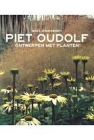 Ontwerpen met planten (paperback editie) | Piet Oudolf, Noël Kingsbury | 9789089896698 | TERRA