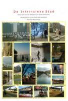 De intrisieke stad. Onderzoek naar het denkbeeld van de stad Rotterdam | Marina Meeuwisse | 9789090280301