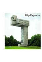 Filip Dujardin. Fictions. 2007 - 2014 | Filip Dujardin | 9789090282947