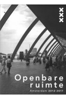 Openbare ruimte. Amsterdam 2012-2017 | 9789090313801 | Gemeente Amsterdam
