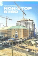 Non-stop stad. Forum Rotterdam   Judith Gussenhoven   9789090323237   History Now