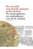 De stadsopbouw en stedenbouw van W.M. Dudok | Herman van Bergeijk | 9789090341026 | Rode Haring