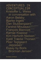 Adventures in conceptualism   Kristoffer Lindhardt Weiss   9789187543401   Arvinius + Orfeus