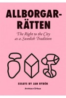 ALLBORGARRATTEN. The Right to the City as a Swedish Tradition | Jan Rydén | 9789187543975