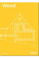 Wood. Vandkunsten Architects | Anne-Mette Manelius, Kim Dalgaard, Søren Nielsen | 9789189270008 | Arvinius + Orfeus