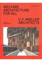 Welfare Architecture For All. C.F. Møller Architects | Francesca Perry | 9789198533514 | Arvinius + Orfeus Publishing
