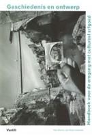 Geschiedenis en ontwerp. Handboek voor de omgang met cultureel erfgoed | Koos Bosma, Jan Kolen | 9789460040504