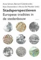 Stadsperspectieven. Europese tradities in de stedenbouw   Bernard Colenbrander, Bruno De Meulder, Kees Doevendans   9789460042249   Vantilt
