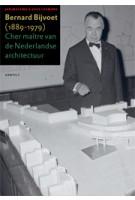 Bernard Bijvoet 1889 - 1979. Cher maitre van de Nederlandse architectuur | Jan Molema, Suzy Leemans | 9789460043185