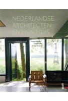 Dutch architects and their houses | Mirjam Bleeker, Frank Visser, Santje Kramer | 9789460580963