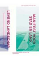 Levend landschap. Manifest voor stad en land   Hans Teerds, Johan van der Zwart   9789461051806