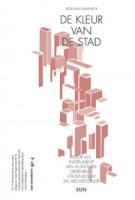 De kleur van de stad. Kleur als instrument van Ruimtelijke Ordening, Stedenbouw | Rob Van Maanen | 9789461054524