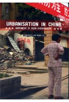 Urbanisation in China. Happiness is seen everywhere | DVD | David Lingerak | 9789461400154