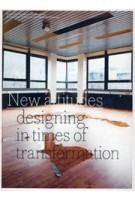 New Attitudes. Designing in Times of Transformation | Mark Hendriks, Ed van Hinte, Jan van Grunsven | 9789461400291