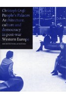 People's Palaces. Architecture, culture and democracy in post-war Western Europe | Christoph Grafe | 9789461400413