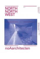 noAarchitecten. North North West - issue 1 | Stephen Bates, Christoph Grafe | 9789461400451