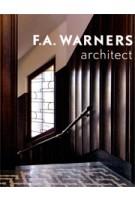 F.A. Warners - architect Amsterdam School | Annet Pasveer, Arjan Bronkhorst | 9789461400543