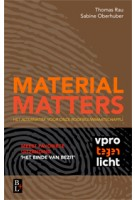 MATERIAL MATTERS. Het alternatief voor onze roofbouwmaatschappij | Thomas Rau, Sabine Oberhuber | 9789461562258