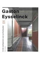 Gaston Eysselinck 1907-1953. In de voetsporen van Le Corbusier | Marc Dubois | 9789461615671 | Snoeck Uitgevers
