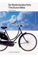The Dutch bike - Premsela Design Story | Zahid Sardar | 9789462080201