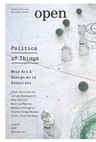 OPEN 24. Politics of Things. What Art & Design do in Democracy | Jorinde Seijdel, Liesbeth Melis, Jeroen Boomgaard, Peter Peters | 9789462080300