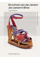 Jan Jansen's Shoe | Premsela Design Stories | Premsela Design Stories | Lisa Goudsmit | 9789462080485