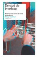De stad als interface. Hoe nieuwe media de stad veranderen | Martijn de Waal | 9789462080492 | nai010