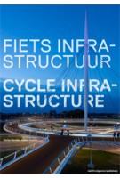 Cycle Infrastructure | Stefan Bendiks, Aglaée Degros, Artgineering | 9789462080515 | nai010