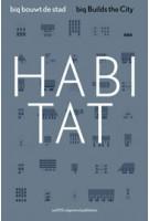 Habitat. biq Builds the City | Hans van der Heijden, Rick Wessels, Ellis Woodman, Stefan Müller | 9789462080553
