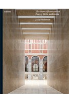 The New Rijksmuseum. Cruz y Ortiz Architects | Jaap Huisman | 9789462080584