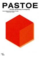 Pastoe. 100 jaar vernieuwing in vormgeving | Gert Staal, Anne van der Zwaag | 9789462080676