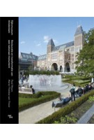 Rijksmuseum Amsterdam. Restauratie en transformatie van een nationaal monument | Paul Meurs, Marie-Thérèse van Thoor | 9789462080935