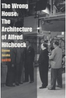 The Wrong House. The architecture of Alfred Hitchcock | Steven Jacobs | 978946280966