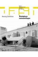 DASH 09. Housing Exhibitions | Dick van Gameren, Frederique van Andel, Lucy Creagh, Sandra Wagner-Conzelmann, Noud de Vreeze | 9789462080980