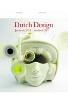 Dutch Design. Jaarboek Yearbook 2013 | Timo de Rijk e.a. | 9789462081000