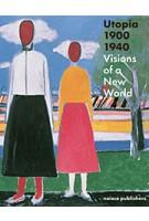Utopia 1900-1940. Visions on a New World   Judit Bozsan, Gregor Langfeld, Christina Lodder, Doris Wintgens Hötte   9789462081024