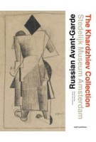 The Russian avant-garde. The Khardzhiev collection at the Stedelijk Museum Amsterdam | Elena Basner, Geurt Imanse, Frank van Lamoen, Michael Meylac, Sergey Sigey | 9789462081048